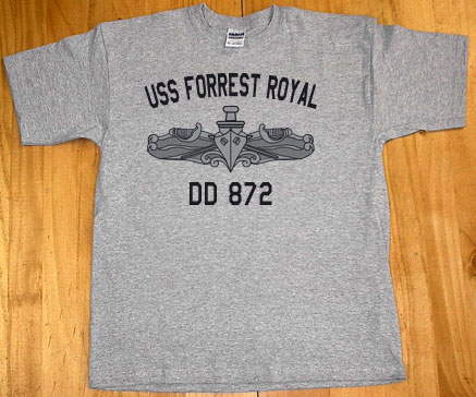 USS FORREST ROYAL  DD-872* DESTROYERS U.S NAVY W// ANCHOR* SHIRT